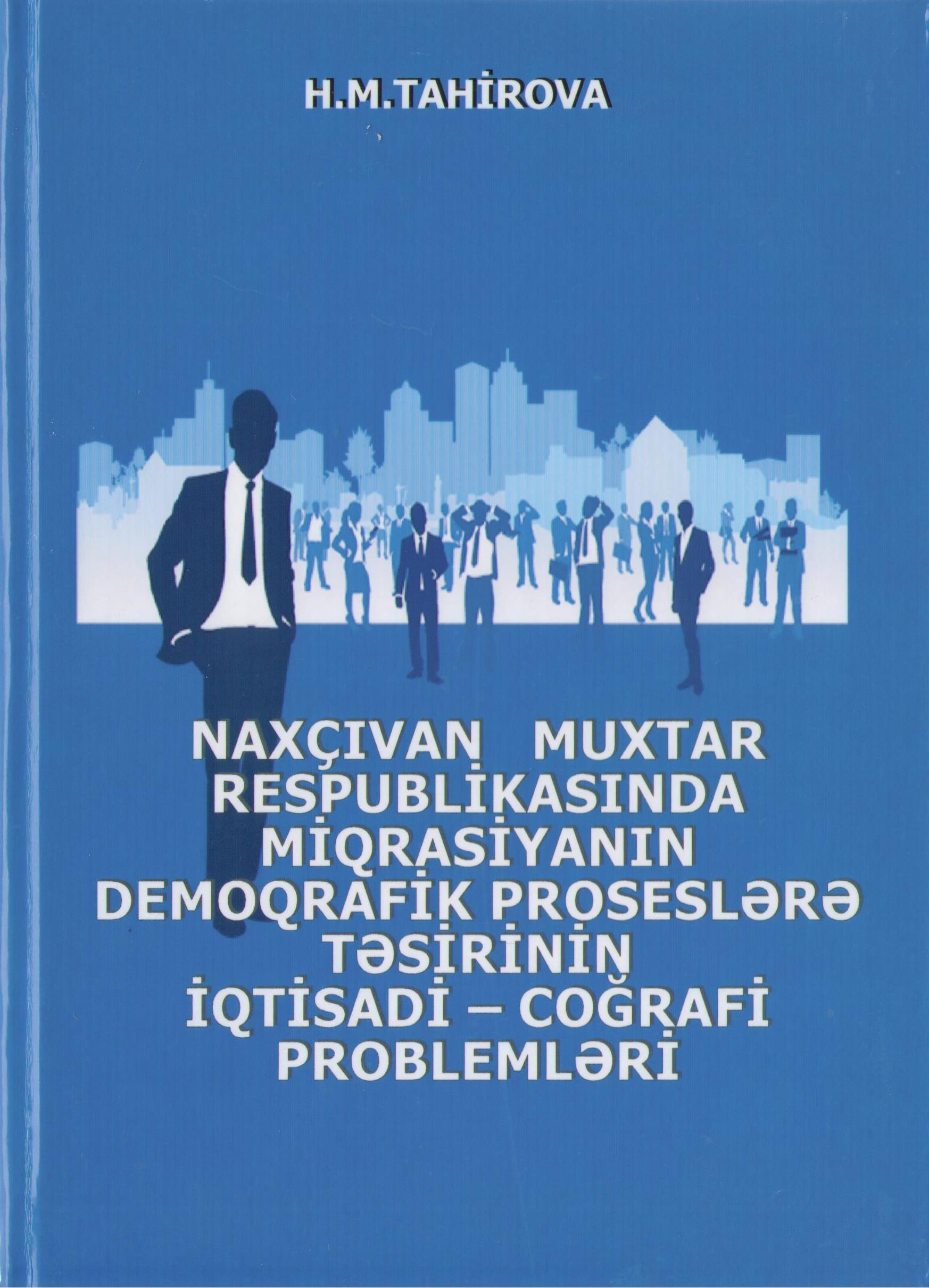 Naxçıvannın miqrasiya, demoqrafik proseslər və iqtisadi-coğrafiyasına dair monoqrafiya çapdan çıxıb